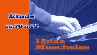 Ignaz Moscheles - Etude op. 70 n. 13