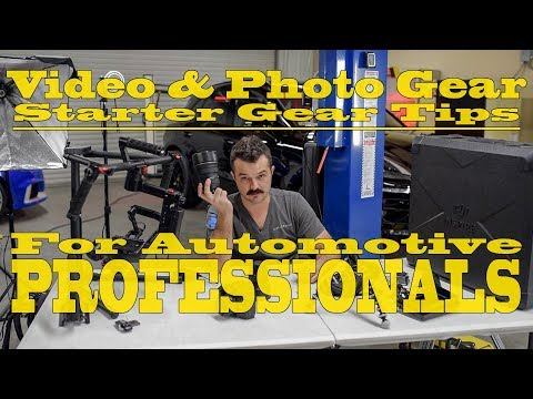 Video & Photo Starter Gear Tips for Auto Professionals
