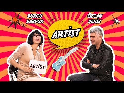 Artist - Özcan Deniz (1. Bölüm)