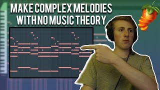 HOW TO MAKE COMPLEX MELODIES WITH NO MUSIC THEORY IN FL STUDIO (2019)