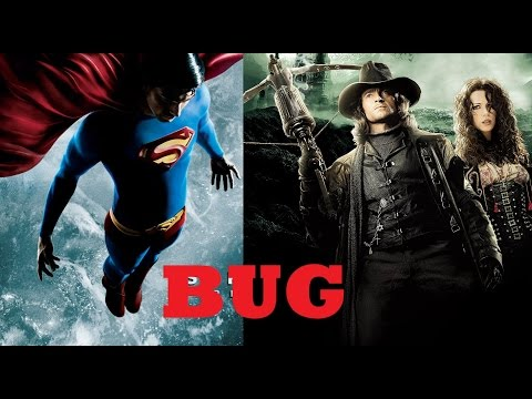 BUG #8 - Superman Returns / Van Helsing