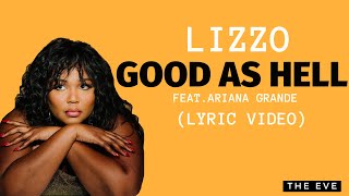 Good As Hell (Lyric Video) - Lizzo feat. Ariana Grande