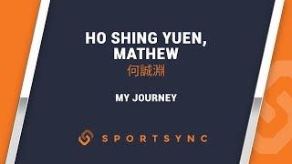 My Journey Ho Shing Yuen, Matthew | 何誠淵