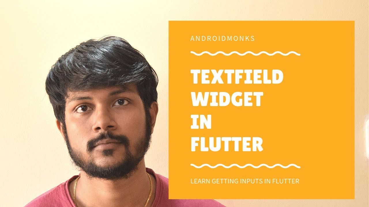 TextField in Flutter | Input Text Values | Androidmonks - Android Monks