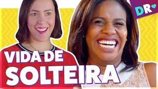 SOLTEIRAS sendo SOLTEIRAS: mulheres BEM resolvidas e VIDA DE SOLTEIRA ft Badoo ❤️