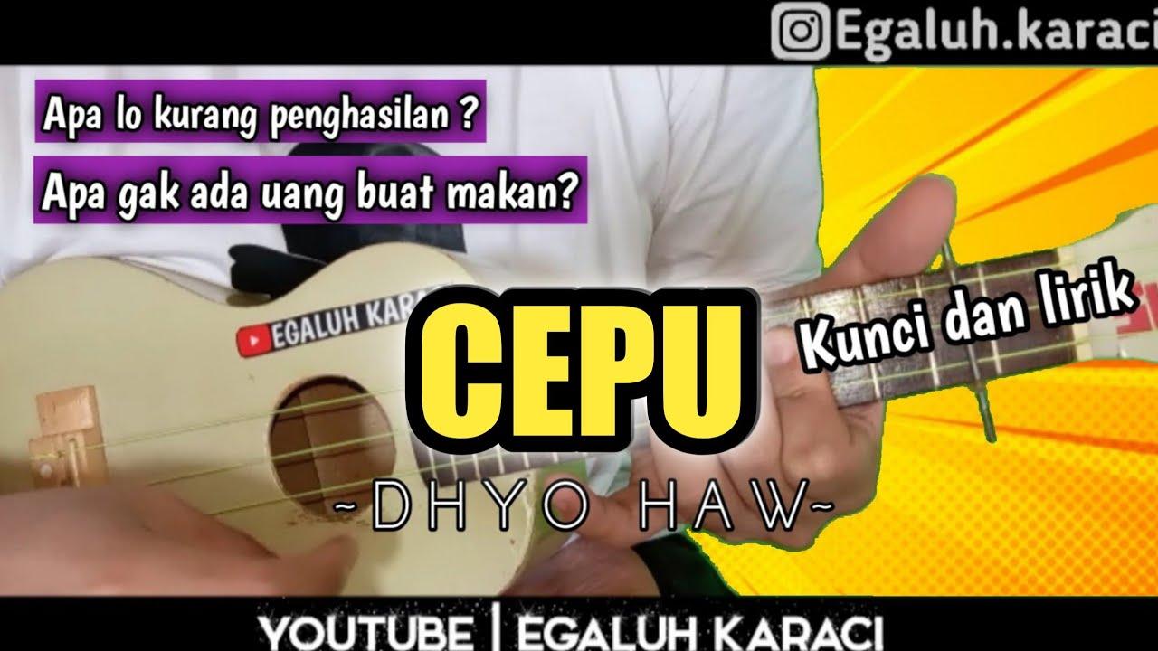 CEPU - DHYO HAW (Kunci & lirik) | COVER UKULELE SENAR 3 BY ...