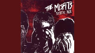 Provided to YouTube by Universal Music Group Static Age · Misfits S...
