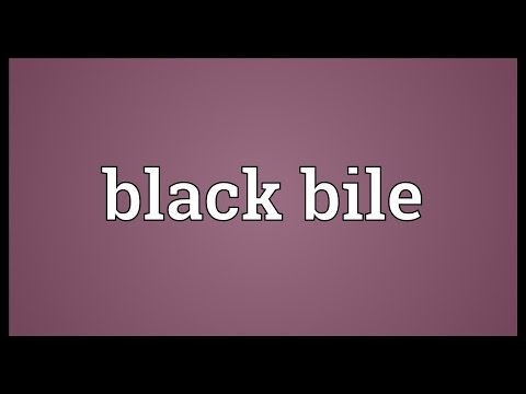 Black bile Meaning