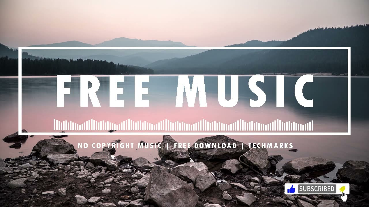 Royalty Free Music No Copyright Music Free Download Youtube