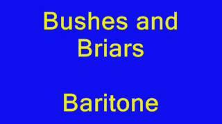 Bushes and Briars baritone