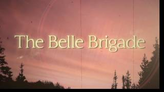 The Belle Brigade - I Didn