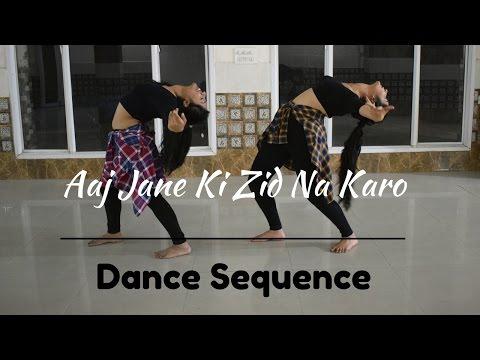 Aaj Jane Ki Zid Na Karo ( Ae Dil Hai Mushkil ) | Dance Sequence