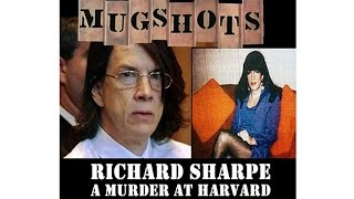 Mugshots: Richard Sharpe - A Murder at Harvard