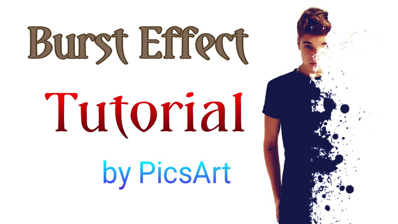 How to do burst effect dispersion effect by picsart in mobile tablet youtube
