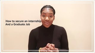 How to secure an internship and a graduate job!