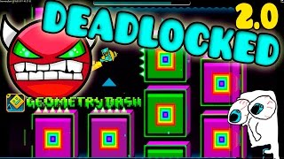 GEOMETRY DASH (2.0) - 28 - Deadlocked 100% ALL COINS