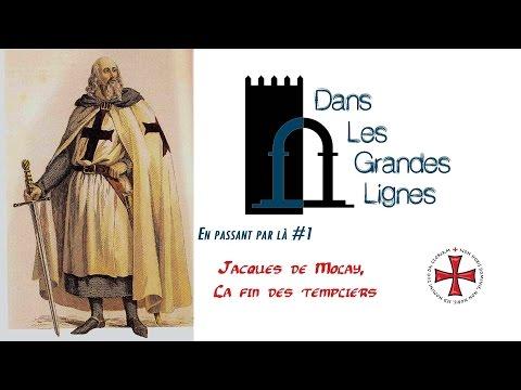 DLGL  En passant par là... #01 : Jacques de molay, La fin des templiers