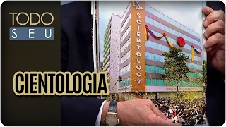 Cientologia  - Todo Seu (06/02/17)