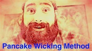 Rta Pancake Wicking Method!
