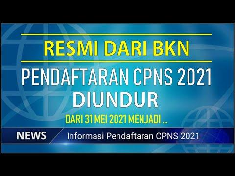 Resmi Bkn Pendaftaran Cpns 2021 Diundur Dari 31 Mei 2021 Youtube