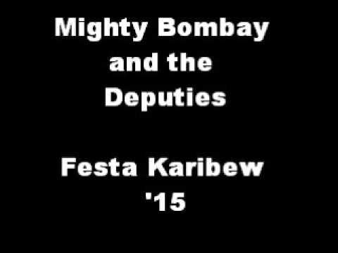 Mighty Bombay and the Deputies - Festa Karibew '15