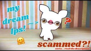 I Got My DREAM LPS.. 🙀 (scammed?) | sugarysweetlps