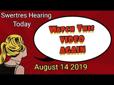 SWERTRES HEARING TODAY AUGUST 13 2019 | LEIDY KENT