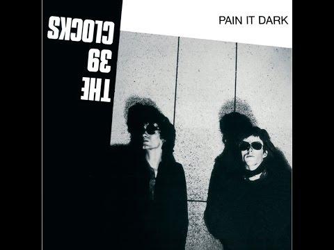 39 Clocks - Pain It Dark (Bureau B) [Full Album]