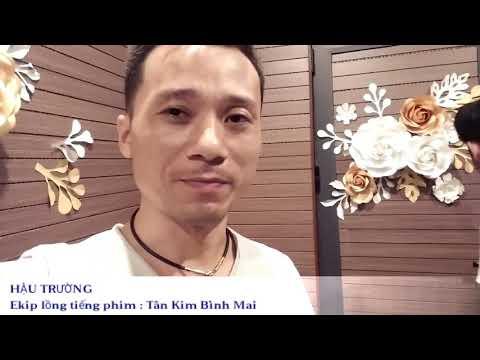 HẬU TRƯỜNG : Ekip lồng tiếng phim Tân Kim Bình Mai