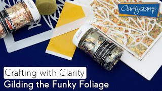 Stencilling How to - Gilding the Funky Foliage