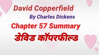 Chapter - 57 of David Copperfield by Charles Dickens  | Summary and explanation [ in Hindi ]