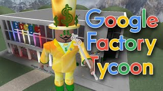 HOW I BECAME THE CEO OF GOOGLE!!! Roblox Google Factory Tycoon!