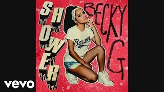 Becky G feat. Tyga - Shower (Tyga Remix)[Audio]