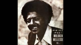 Muluken Mellesse - Keset Eswa Bicha ከሴት እሷ ምቻ (Amharic)