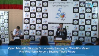 Open Mic with Sikyong Dr Lobsang Sangay on 'Five-fifty Vision'.