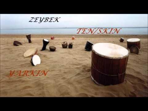 Yarkın - Zeybek (Ten Skin)