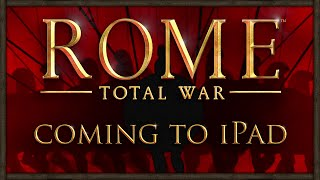 ROME: TOTAL WAR COMING TO IPAD!!!