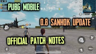 PUBG Mobile 0.8 SANHOK Update - Official Patch Notes