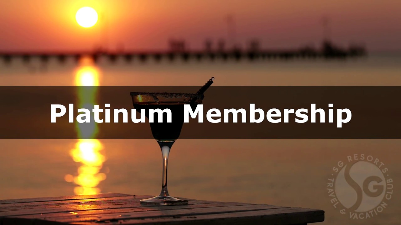SG  Resorts Travel & Vacation Club Platinum Membership