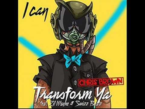 Chris Brown Ft Lil Wayne & Swizz  - I Can Transform Ya