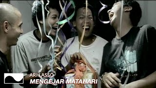 Ari Lasso - Mengejar Matahari | Official Video