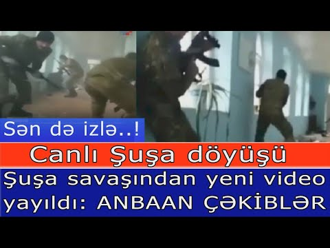 Canli Şuşa doyusu: Şuşa savaşindan yeni video yayildi - Anbaan çekilis