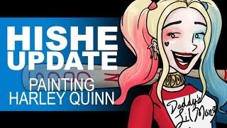 Painting Harley Quinn - HISHE Update