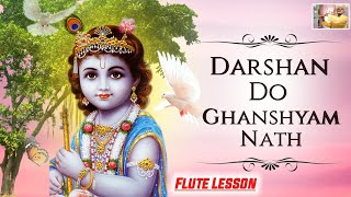 DARSHAN DO GHANSHYAM NATH MORI FLUTE LESSON TUTORIAL BY ANJANI KUMAR GUPTA