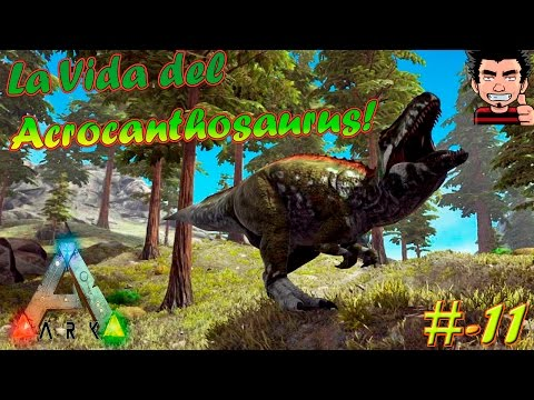 ARK Survival Evolved La vida del Acrocanthosaurus Play as dino MOD gameplay español