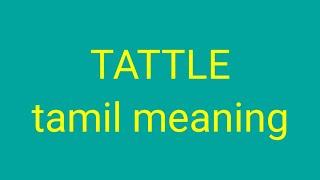 TATTLE tamil meaning/sasikumar