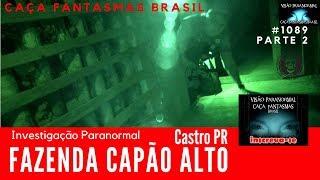Investigação Paranormal FAZENDA CAPÃO ALTO - Caça Fantasmas Brasil #1089 Parte 2