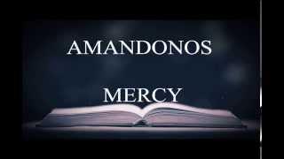 SIEMPRE TUYO MI AMOR AMÁNDOTE (AMANDONOS) - MERCY