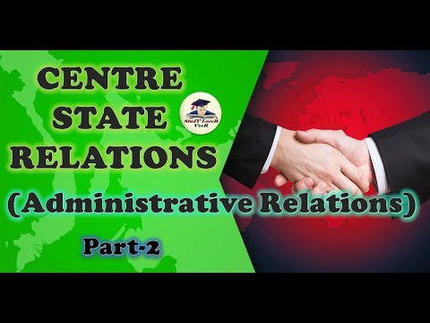 L-36-Relations b/w Centre & State (Administrative)(Laxmikanth, Chapter-14- Indian Polity) Part-II