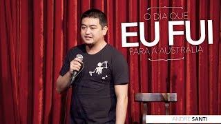 André Santi - O Dia Que Eu Fui Para A Austrália  (Comedians Comedy Club)